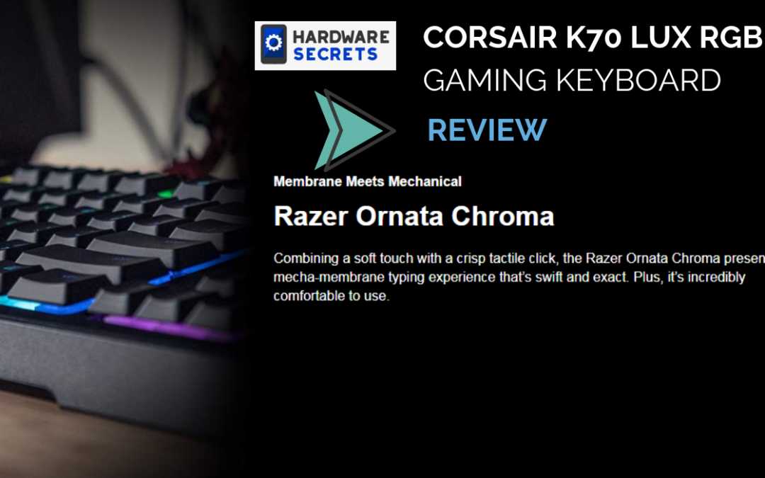 Corsair K70 LUX RGB Gaming Keyboard Review And Unique Features